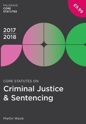 Core Statutes on Criminal Justice & Sentencing 2017-18 - pr_262322