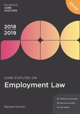Core Statutes on Employment Law 2018-19 -