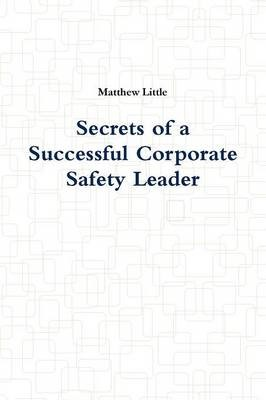 Secrets of a Successful Corporate Safety Leader - pr_17219