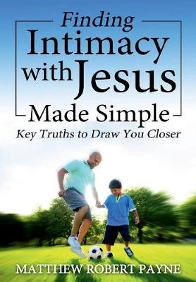Finding Intimacy With Jesus Made Simple - pr_19114