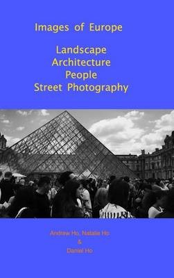 Images of Europe Landscape, Architecture, People, Street Photography -