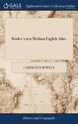 Bowles's New Medium English Atlas; - pr_1701786
