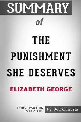 Summary of The Punishment She Deserves by Elizabeth George - pr_247034