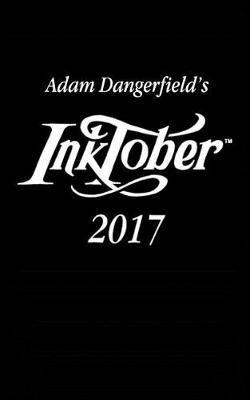 Adam Dangerfield's Inktober 2017 -