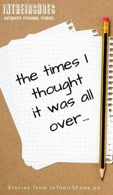 The Times I Thought It Was All Over -