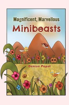 Magnificent, Marvellous Minibeasts -