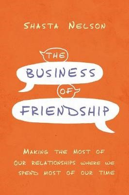 The Business of Friendship -