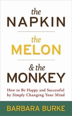 The Napkin, The Melon & The Monkey -