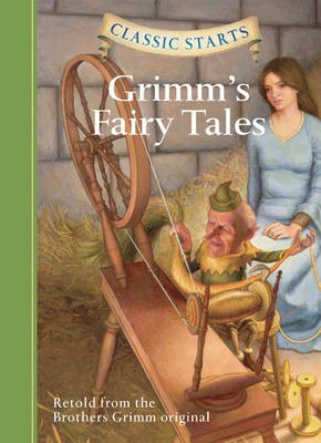 Classic Starts (R): Grimm's Fairy Tales -