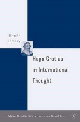 Hugo Grotius in International Thought -