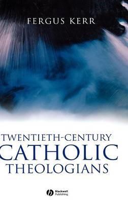 Twentieth-Century Catholic Theologians - pr_303930