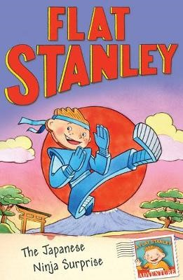 Flat Stanley: The Japanese Ninja Surprise -