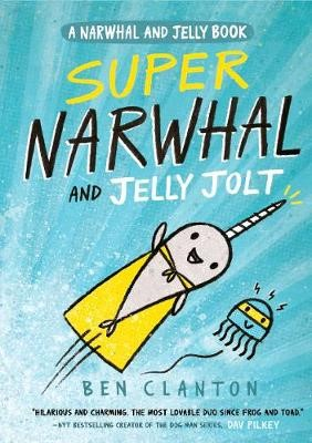 Super Narwhal and Jelly Jolt (Narwhal and Jelly 2) -