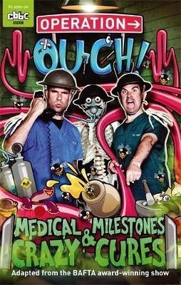 Operation Ouch: Medical Milestones and Crazy Cures -