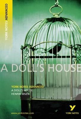 A Doll's House: York Notes Advanced -