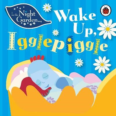 In the Night Garden: Wake Up, Igglepiggle - pr_346884