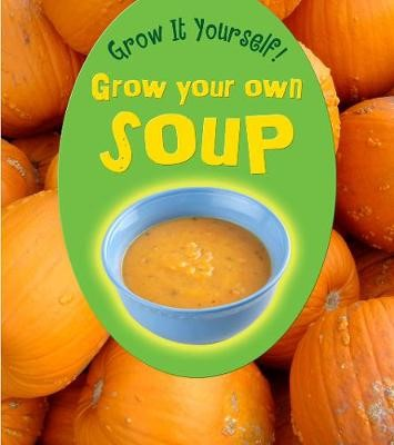 Grow Your Own Soup - pr_208784