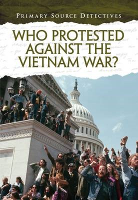 Who Protested Against the Vietnam War? -