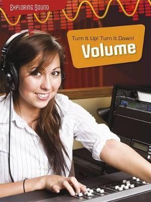 Turn It Up!; Turn it Down!: Volume -