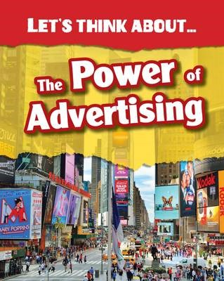 Let's Think About the Power of Advertising -