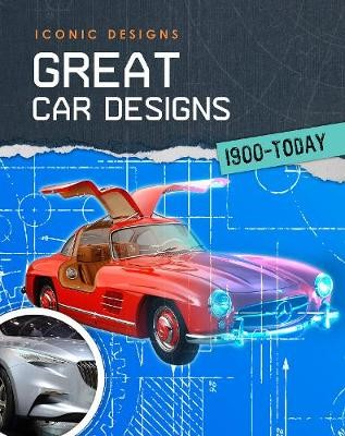 Great Car Designs 1900 - Today -
