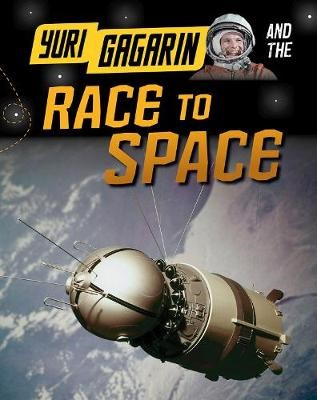 Yuri Gagarin and the Race to Space - pr_17649