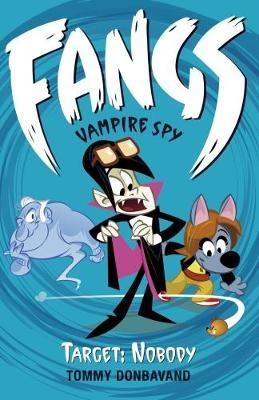 Fangs Vampire Spy Book 4: Target: Nobody -