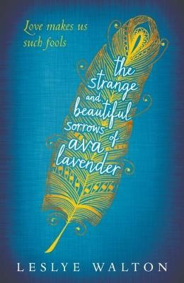 The Strange and Beautiful Sorrows of Ava Lavender -