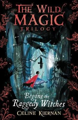 Begone the Raggedy Witches (The Wild Magic Trilogy, Book One) - pr_121381