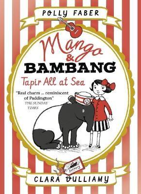 Mango & Bambang: Tapir All at Sea (Book Two) -
