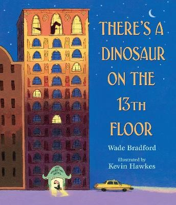 There's a Dinosaur on the 13th Floor -