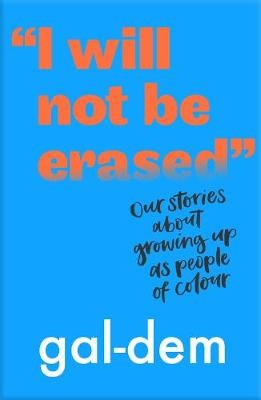 """""""I Will Not Be Erased"""": Our stories about growing up as people of colour -"""