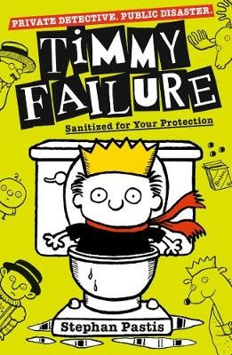Timmy Failure: Sanitized for Your Protection -