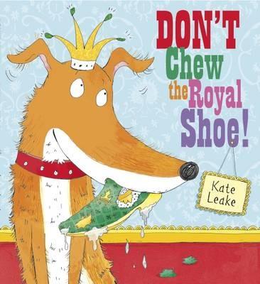 Don't Chew the Royal Shoe -