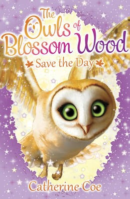The Owls of Blossom Wood: Save the Day -
