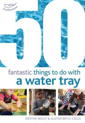 50 Fantastic things to do with a water tray - pr_189900