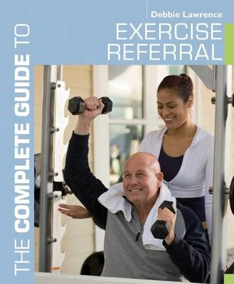 The Complete Guide to Exercise Referral -