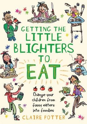 Getting the Little Blighters to Eat -