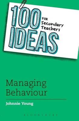 100 Ideas for Secondary Teachers: Managing Behaviour - pr_19179