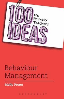 100 Ideas for Primary Teachers: Behaviour Management -
