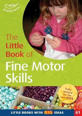 The Little Book of Fine Motor Skills -
