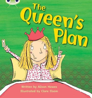 Bug Club Phonics Fiction Reception Phase 3 Set 09 The Queen's Plan -