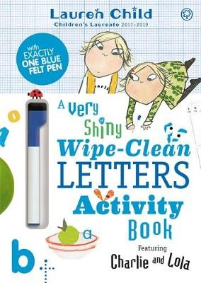 Charlie and Lola: Charlie and Lola A Very Shiny Wipe-Clean Letters Activity Book - pr_174651