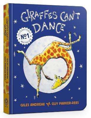 Giraffes Can't Dance Board Book -