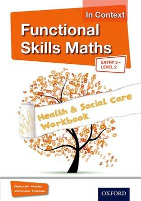 Functional Skills Maths In Context Health & Social Care Workbook Entry 3 - Level 2 -