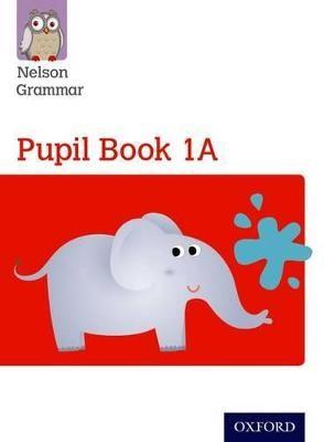 Nelson Grammar Pupil Book 1A Year 1/P2 -