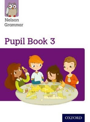 Nelson Grammar Pupil Book 3 Year 3/P4 -