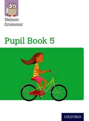 Nelson Grammar Pupil Book 5 Year 5/P6 -
