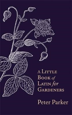 A Little Book of Latin for Gardeners -