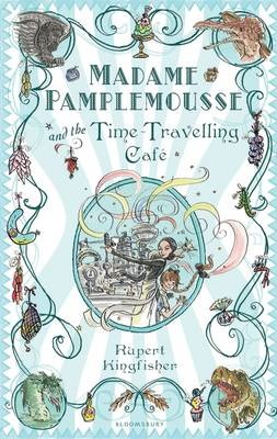 Madame Pamplemousse and the Time-Travelling Cafe -
